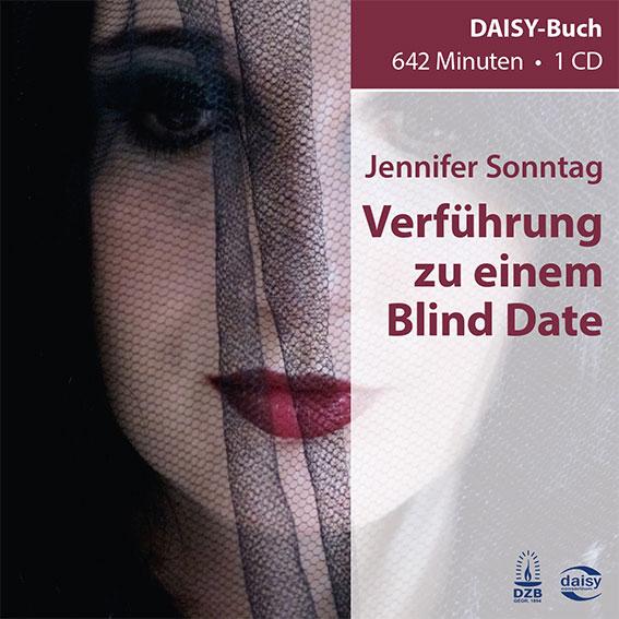 """Auf dem Buchcover ist das mit einem schwarzen Schleier verhangene Gesicht einer Frau mit dunkel geschminkten Augen und roten Lippen zu erkennen. In einem Dunklen Rot steht auf der rechten Seite: """"Jennifer Sonntag - Verführung zu einem Blind Date""""."""